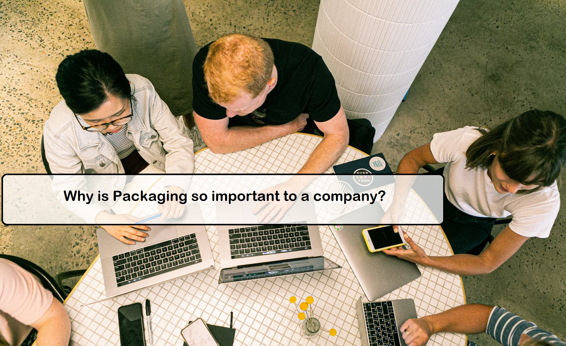 Why is Packaging so important to a company?